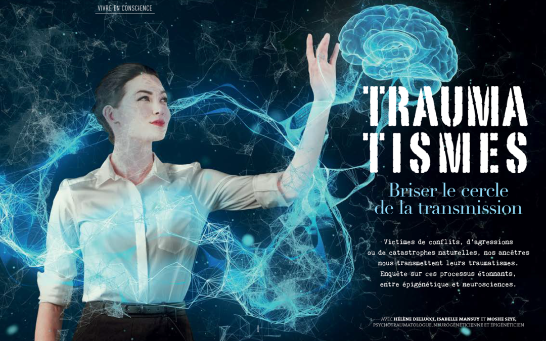 Traumatismes: Briser le cercle de la transmission – Un article de Anne Guion